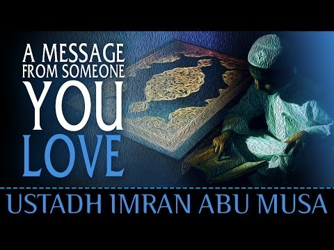 A Message From Some You Love ┇ #Quran ┇ by Ustadh Imran Abu Musa ┇ TDR Production ┇