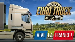 getlinkyoutube.com-Euro Truck Simulator 2 - Welcome to * Vive la France *