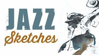 getlinkyoutube.com-Jazz Sketches - 2 hrs Of Fine Jazz