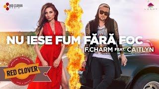 getlinkyoutube.com-F.Charm feat. Caitlyn - Nu iese fum fara foc (by Lanoy) [videoclip oficial]