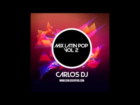 Mix Latin Pop 2013 - Vol. 2 - Carlos Dj [www.CarlosDjPeru.com]
