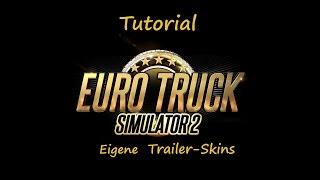 getlinkyoutube.com-Tutorial Euro Truck Simulator 2 [Deutsch]: Trailer-Skin erstellen mit ETS Studio