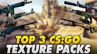 TOP 3 CS:GO TEXTURE PACKS | LetsPhil
