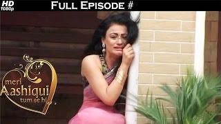 Meri Aashiqui Tum Se Hi - 11th December 2015 - मेरी आशिकी तुम से ही - Full Episode - On location