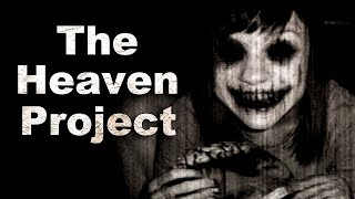 "getlinkyoutube.com-""The Heaven Project"" Creepypasta"