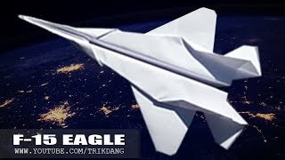 getlinkyoutube.com-Best Paper Planes: How to make a paper airplane - JET FIGHTER  that flies | F-15 Strike Eagle