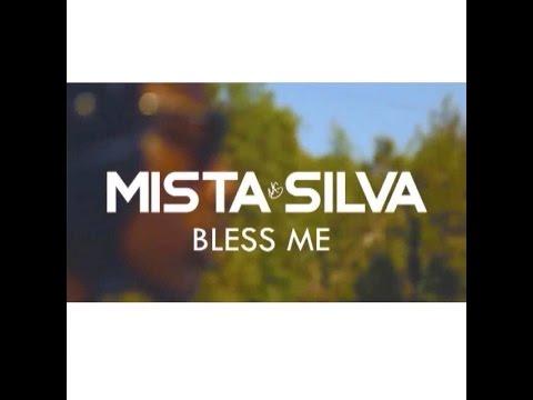 Mista Silva - Bless Me @MistaSilvaF2D