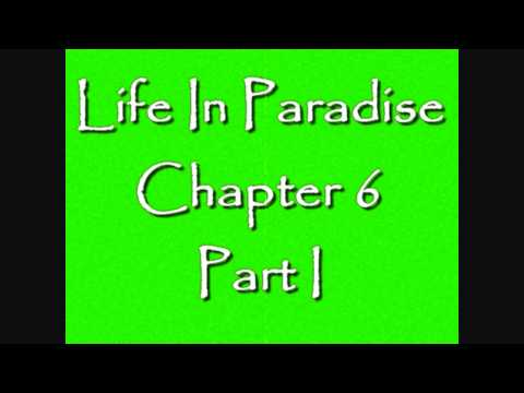 || Life in Paradise - Chapter 6 (Part I)