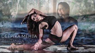 Deepika Mehta on Ashtanga Yoga, Overcoming Challenges, Dance, Spirituality