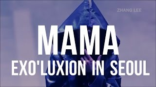 EXO _ MAMA (The Exo'luXion In Seoul) LIVE