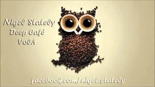 getlinkyoutube.com-Nigel Stately   Deep Café Vol 4