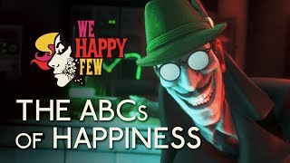 We Happy Few - The ABCs of Happiness