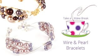 Wonderful Wire & Pearl Bracelets | Take a Make Break with Sarah