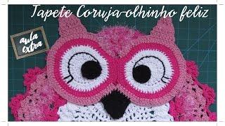 getlinkyoutube.com-TAPETE CORUJA- OLHINHO FELIZ