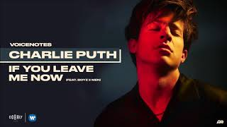 Charlie Puth   If You Leave Me Now (feat. Boyz II Men)