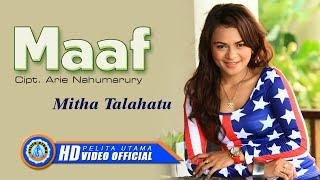 getlinkyoutube.com-Mitha Talahatu - Maaf (Official Music Video)