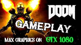"DOOM - Gameplay Max Settings ""GTX 1080"""