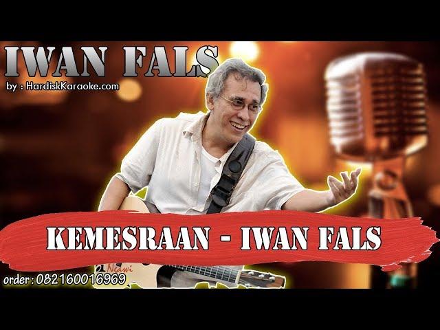 KEMESRAAN - IWAN FALS karaoke tanpa vokal | KARAOKE IWAN FALS