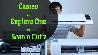 getlinkyoutube.com-Silhouette Cameo vs Cricut Explore vs Brother Scan n Cut