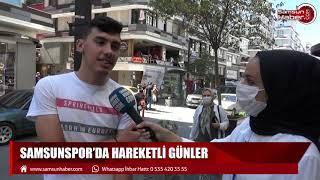 Samsunlulara gururumuz Samsunspor'u sorduk