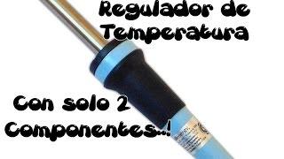 getlinkyoutube.com-Regulador de Temperatura (Muy Facil) Para Cautin con Solo 2 Componentes. #ProyectosSimples
