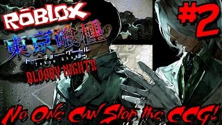 getlinkyoutube.com-NO ONE CAN STOP THE CCG!   Roblox: Tokyo Ghoul Bloody Nights - Episode 2