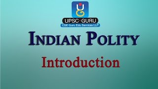 UPSC Lecture: Indian Polity: Introduction.