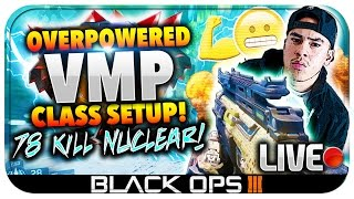 "INSANE ""OVERPOWERED VMP CLASS SETUP"" w/ NUCLEAR LIVE!! ★ (BO3: Best VMP Overpowered Class Setup)"