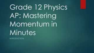 Grade 12 Physics AP: Mastering Momentum in Minutes   Introduction