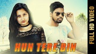 New Punjabi Song - HUN TERE BIN || MANNAT SHARMA Feat.HARMAN DEEP || Latest Punjabi Songs 2017