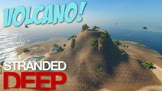 Stranded Deep: Part 47 - VOLCANO!