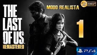 The Last of Us Remastered PS4 Parte 1 Español Gameplay Walkthrough (Modo Realista)