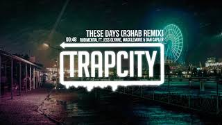 Rudimental Ft. Jess Glynne, Macklemore & Dan Caplen   These Days (R3HAB Remix) [Lyrics]