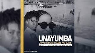 Juma Nature Ft Miss Mukupa -  Unayumba Official Audio