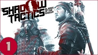 getlinkyoutube.com-Shadow Tactics: Blades of the Shogun - Part 1 - Gameplay / Let's Play