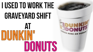 """I Used to Work the Graveyard Shift at Dunkin' Donuts"" Creepypasta"