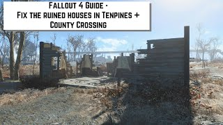 getlinkyoutube.com-Fallout 4 Guide - Fix the ruined houses in Tenpines + County Crossing