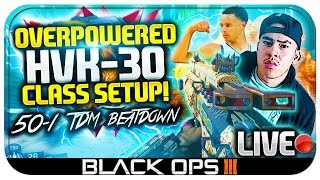 "getlinkyoutube.com-50-1 TDM BEATDOWN w/ ""OVERPOWERED HVK-30 CLASS SETUP!"" ★ (BO3: Best HVK 30 Overpowered Class Setup)"