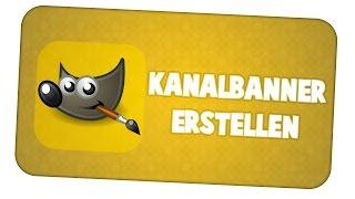 Tipp - KANALBANNER ERSTELLEN MIT GIMP [+Vorlage|HD]