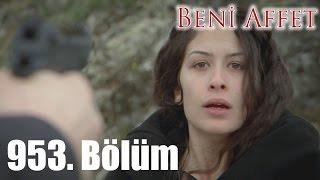 getlinkyoutube.com-Beni Affet 953. Bölüm