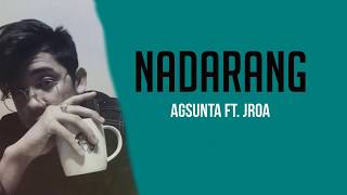 Nadarang - Agsunta ft. JRoa (cover) Lyrics