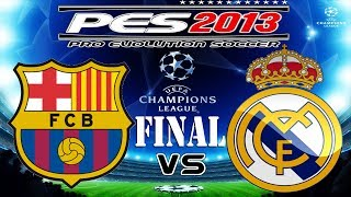 getlinkyoutube.com-PES 2013 UEFA Champions League FINAL FC Barcelona vs Real Madrid C.F.