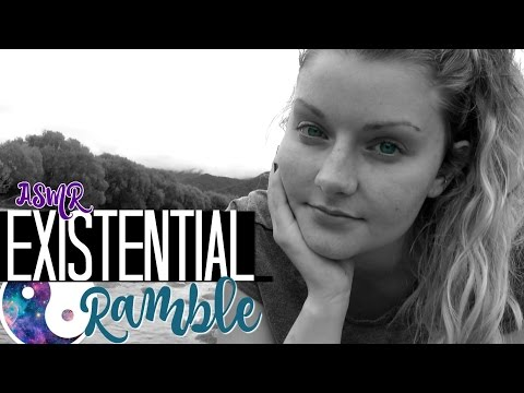 ASMR Existential Ramble By The River 👽 ☯️