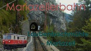 Führerstandsmitfahrt Mariazellerbahn Laubenbachmühle - Mariazell | Cab Ride ÖBB 1099