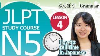 JLPT N5 Lesson 4-2 Grammar「1.How to tell time in Japanese」【日本語能力試験】