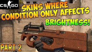 getlinkyoutube.com-CS GO - Gun Skins Where Condition Only Affects Brightness Part 2! (CSGO Skin Wear Guide)