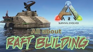 getlinkyoutube.com-All about Raft Building - ARK Survival Evolved