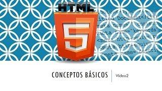 Curso HTML 5. Conceptos básicos. Vídeo 2