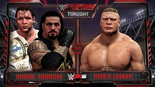 getlinkyoutube.com-WWE RAW 2/8/16 - Brock Lesar vs Roman Reigns & Dean Ambrose Handicap Match - WWE RAW 2K16