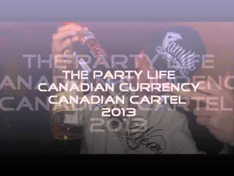 The Party Life - Canadian Currency (Prod. DemoStarBeatz) CANADIAN CARTEL 2013 ALBUM